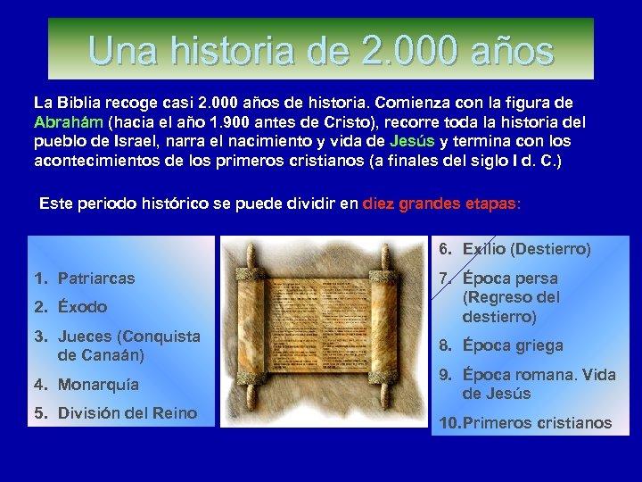 Una historia de 2. 000 años La Biblia recoge casi 2. 000 años de