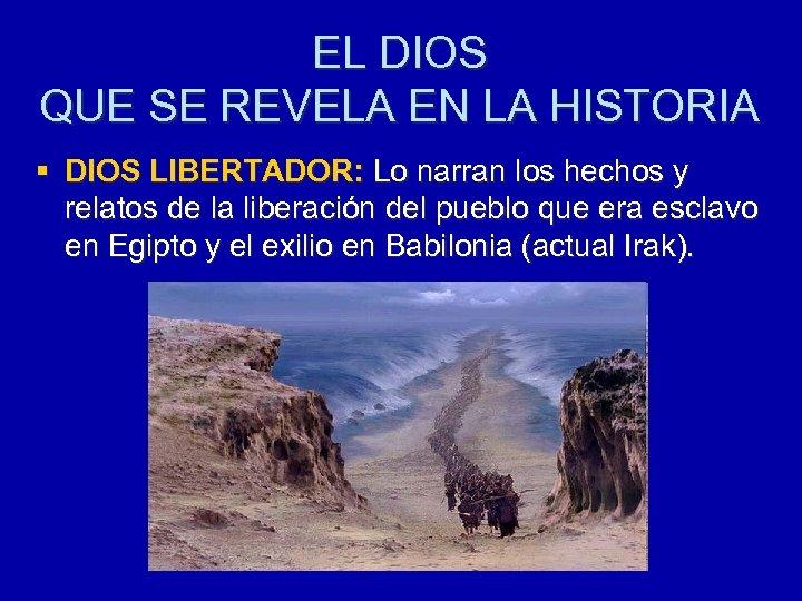 EL DIOS QUE SE REVELA EN LA HISTORIA § DIOS LIBERTADOR: Lo narran los