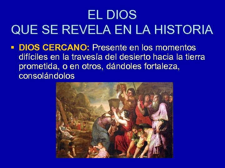 EL DIOS QUE SE REVELA EN LA HISTORIA § DIOS CERCANO: Presente en los