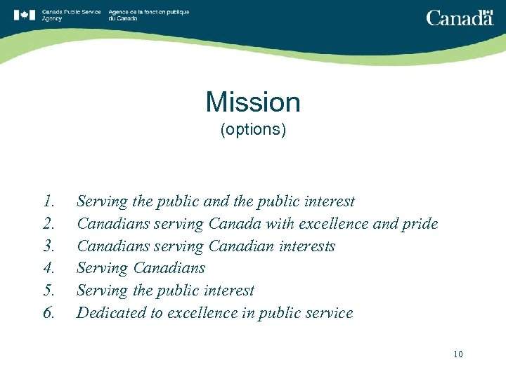 Mission (options) 1. 2. 3. 4. 5. 6. Serving the public and the public
