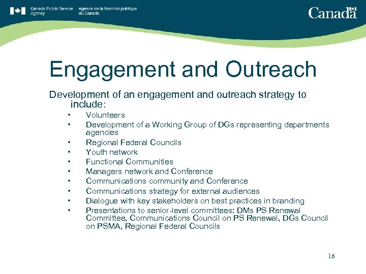 Engagement and Outreach Development of an engagement and outreach strategy to include: • •