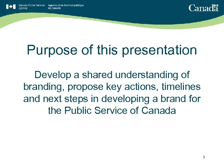 Purpose of this presentation Develop a shared understanding of branding, propose key actions, timelines