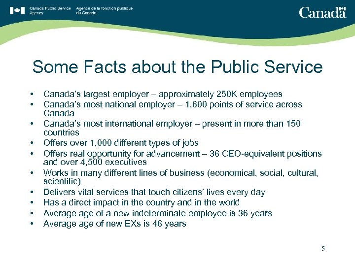 Some Facts about the Public Service • • • Canada's largest employer – approximately