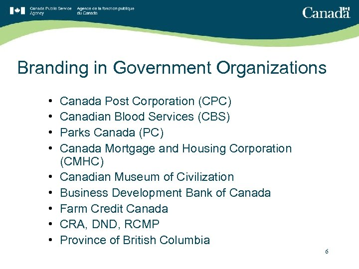 Branding in Government Organizations • • • Canada Post Corporation (CPC) Canadian Blood Services