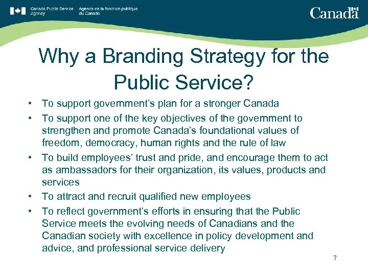 Why a Branding Strategy for the Public Service? • To support government's plan for