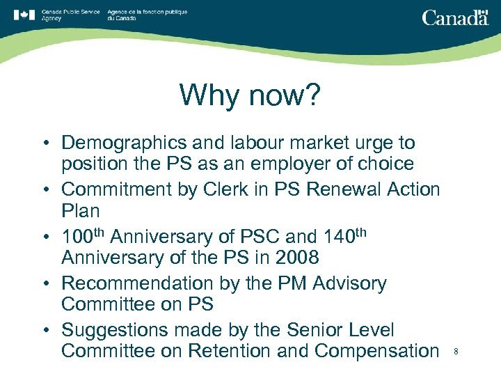 Why now? • Demographics and labour market urge to position the PS as an