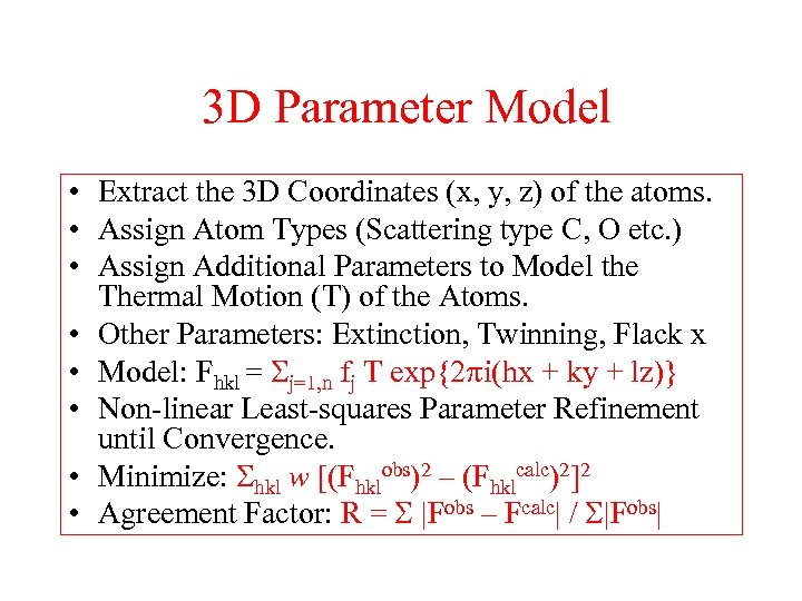 3 D Parameter Model • Extract the 3 D Coordinates (x, y, z) of