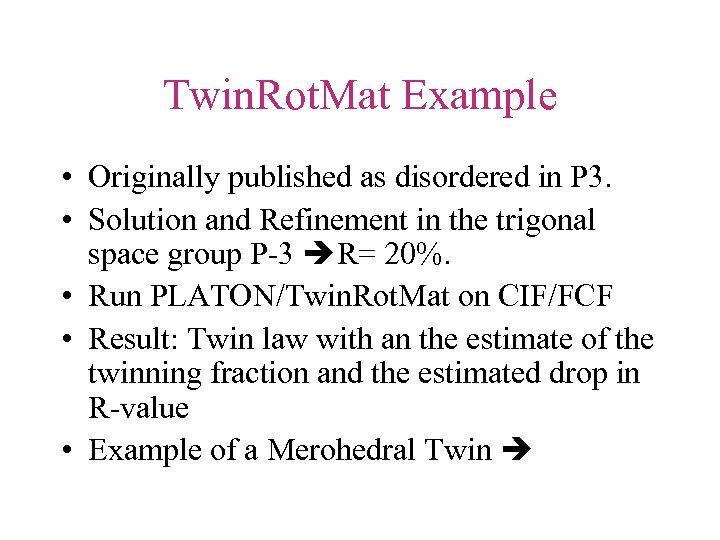Twin. Rot. Mat Example • Originally published as disordered in P 3. • Solution