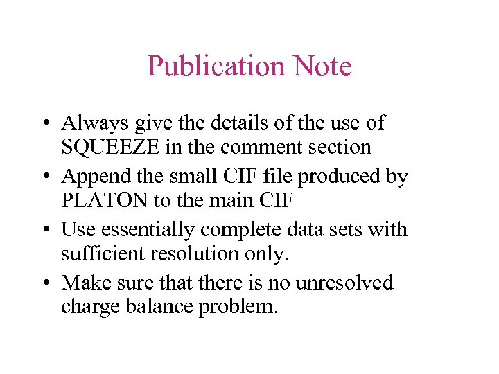 Publication Note • Always give the details of the use of SQUEEZE in the