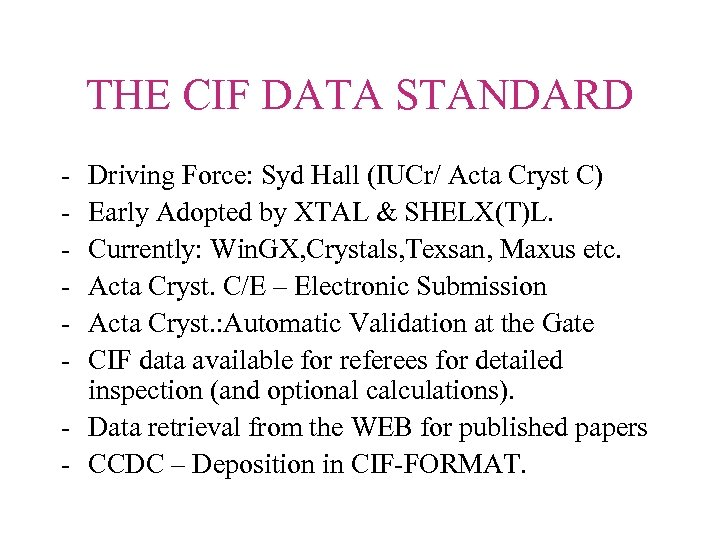 THE CIF DATA STANDARD - Driving Force: Syd Hall (IUCr/ Acta Cryst C) Early