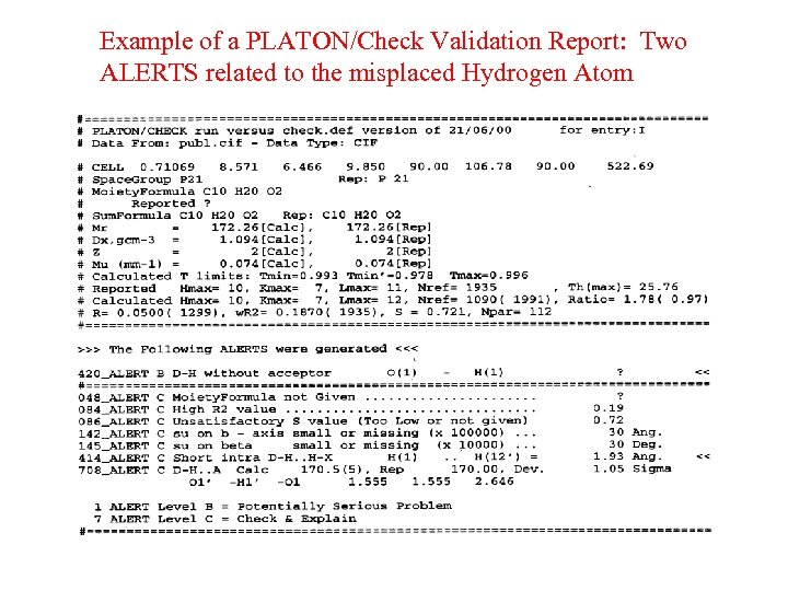 Example of a PLATON/Check Validation Report: Two ALERTS related to the misplaced Hydrogen Atom