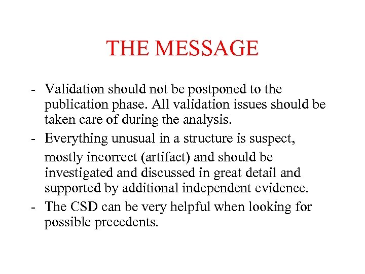 THE MESSAGE - Validation should not be postponed to the publication phase. All validation
