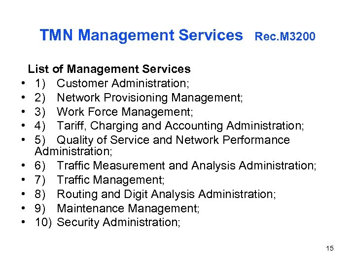 TMN Management Services Rec. M 3200 List of Management Services • 1) Customer Administration;