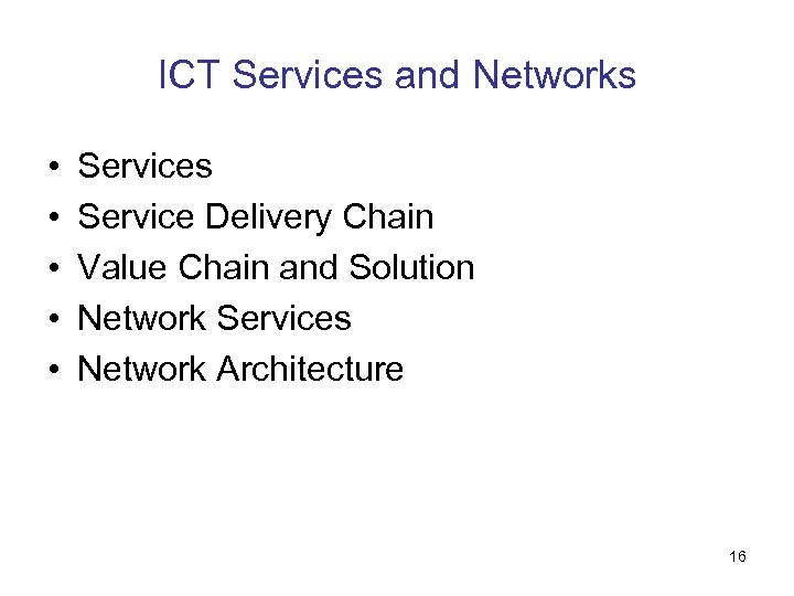 ICT Services and Networks • • • Services Service Delivery Chain Value Chain and