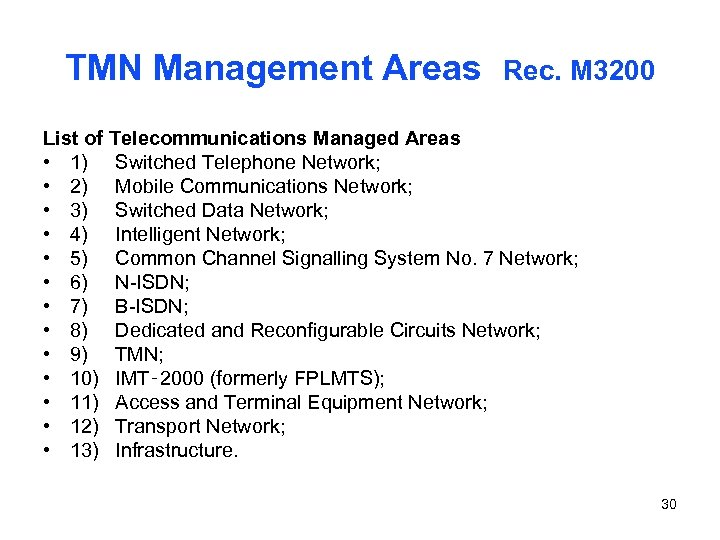 TMN Management Areas Rec. M 3200 List of Telecommunications Managed Areas • 1) Switched