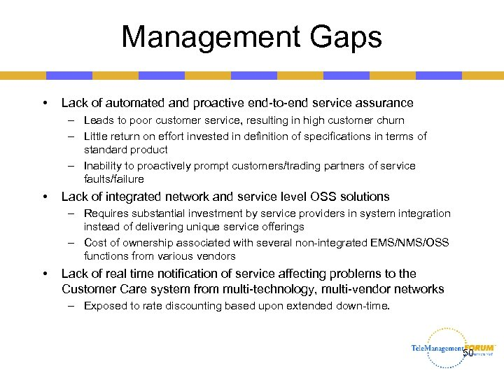 Management Gaps • Lack of automated and proactive end-to-end service assurance – Leads to