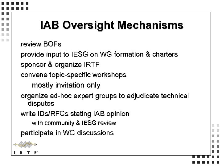 IAB Oversight Mechanisms review BOFs provide input to IESG on WG formation & charters