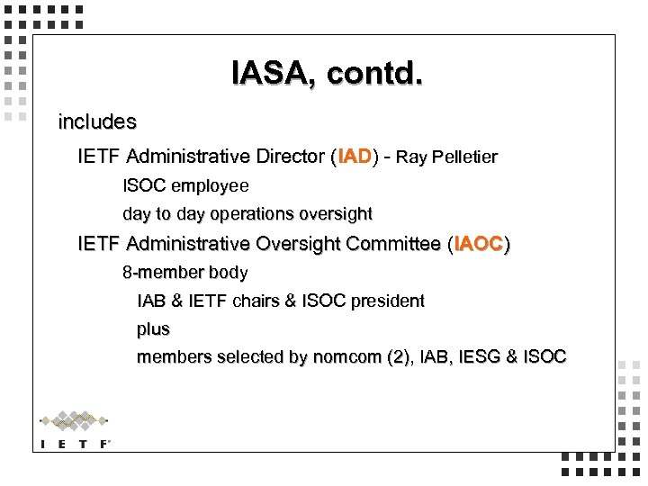 IASA, contd. includes IETF Administrative Director (IAD) - Ray Pelletier ISOC employee day to