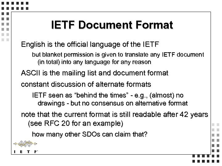 IETF Document Format English is the official language of the IETF but blanket permission