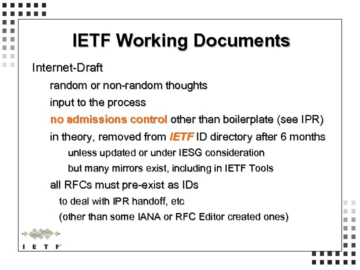 IETF Working Documents Internet-Draft random or non-random thoughts input to the process no admissions