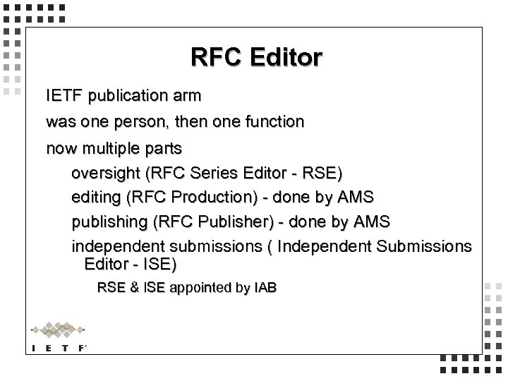 RFC Editor IETF publication arm was one person, then one function now multiple parts