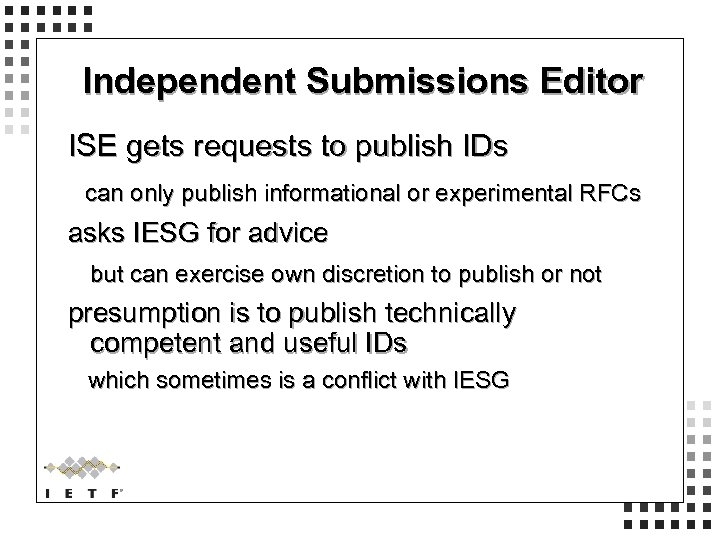 Independent Submissions Editor ISE gets requests to publish IDs can only publish informational or