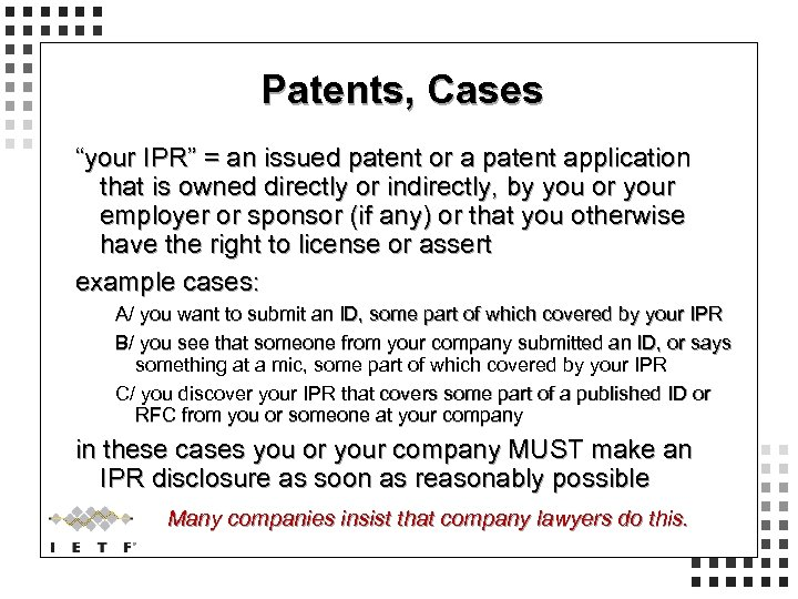 """Patents, Cases """"your IPR"""" = an issued patent or a patent application that is"""