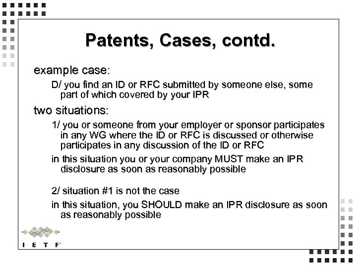 Patents, Cases, contd. example case: D/ you find an ID or RFC submitted by