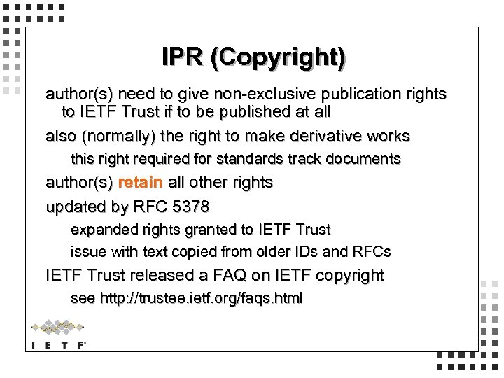 IPR (Copyright) author(s) need to give non-exclusive publication rights to IETF Trust if to