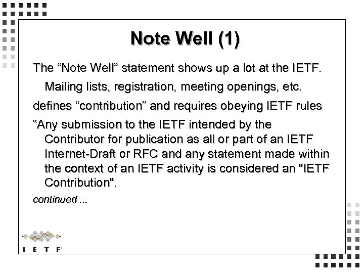"""Note Well (1) The """"Note Well"""" statement shows up a lot at the IETF."""