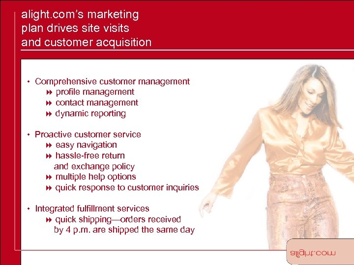 alight. com's marketing plan drives site visits and customer acquisition • Comprehensive customer management