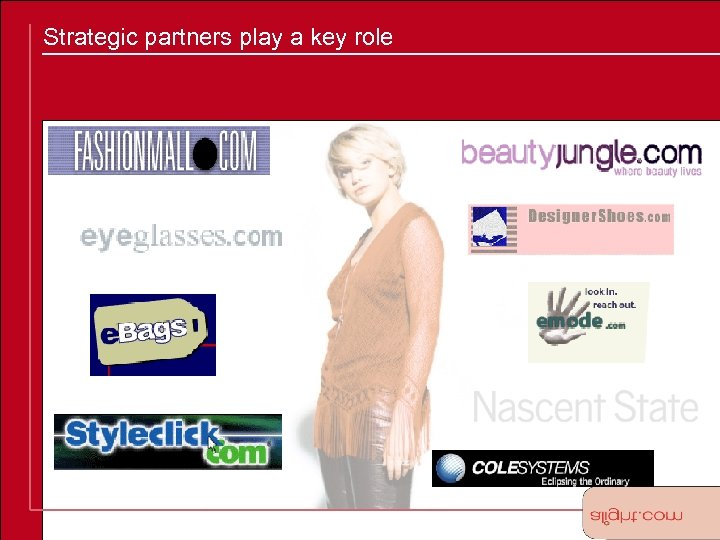Strategic partners play a key role