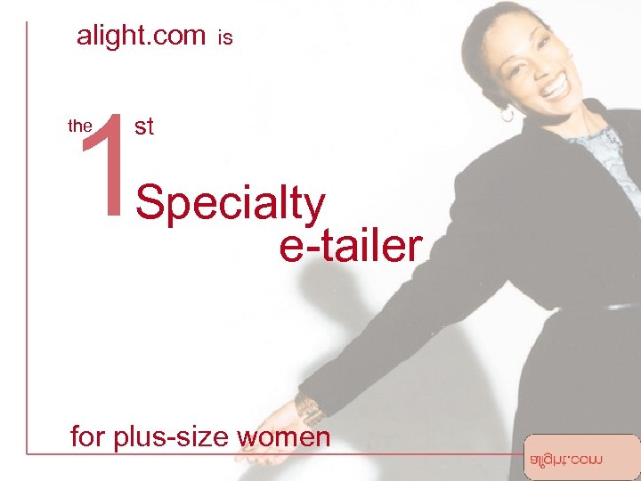 alight. com is 1 the st Specialty e-tailer for plus-size women