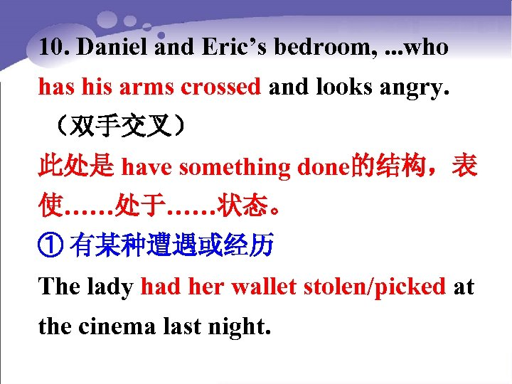10. Daniel and Eric's bedroom, . . . who has his arms crossed and