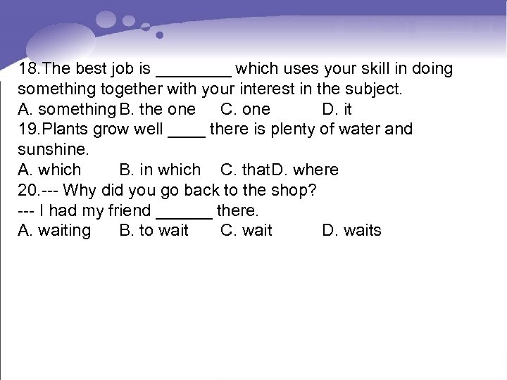 18. The best job is ____ which uses your skill in doing something together