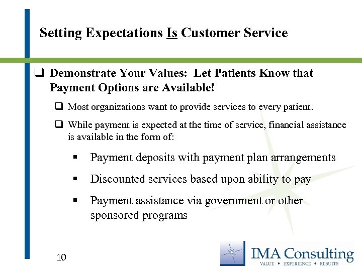 Setting Expectations Is Customer Service q Demonstrate Your Values: Let Patients Know that Payment