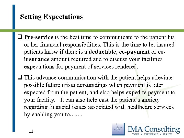 Setting Expectations q Pre-service is the best time to communicate to the patient his