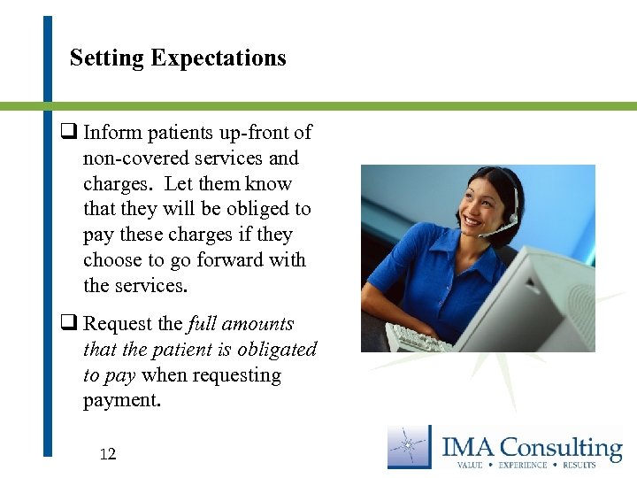 Setting Expectations q Inform patients up-front of non-covered services and charges. Let them know