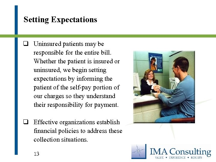 Setting Expectations q Uninsured patients may be responsible for the entire bill. Whether the
