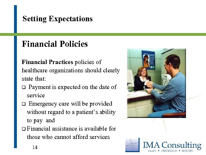 Setting Expectations Financial Policies Financial Practices policies of healthcare organizations should clearly state that: