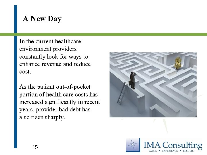 A New Day In the current healthcare environment providers constantly look for ways to