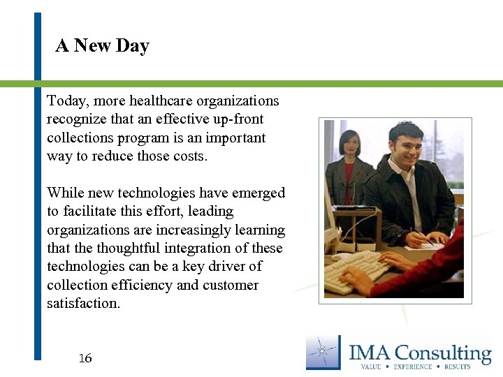 A New Day Today, more healthcare organizations recognize that an effective up-front collections program