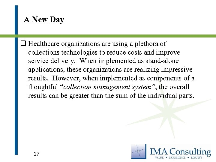 A New Day q Healthcare organizations are using a plethora of collections technologies to