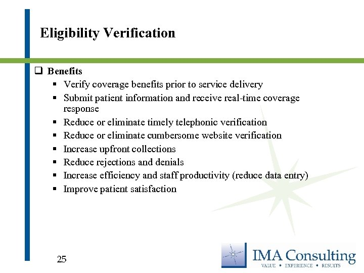 Eligibility Verification q Benefits § Verify coverage benefits prior to service delivery § Submit
