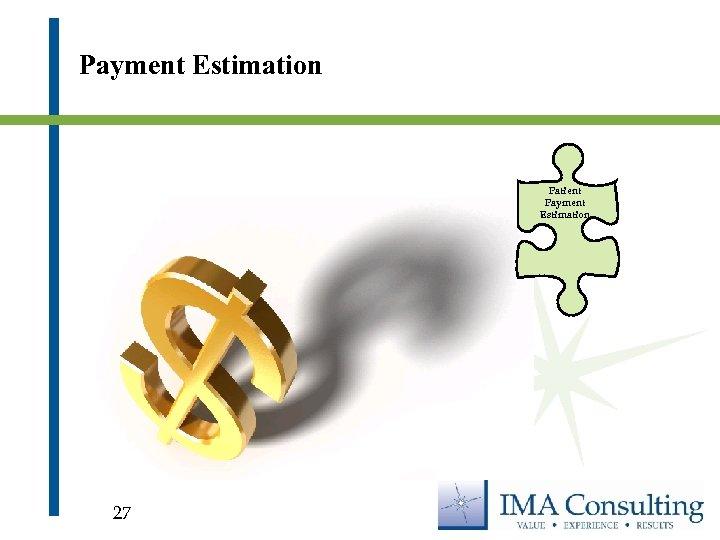 Payment Estimation Patient Payment Estimation 27