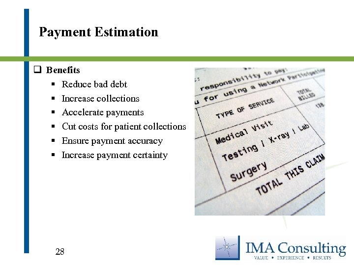 Payment Estimation q Benefits § Reduce bad debt § Increase collections § Accelerate payments