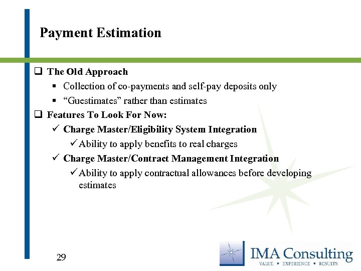 Payment Estimation q The Old Approach § Collection of co-payments and self-pay deposits only