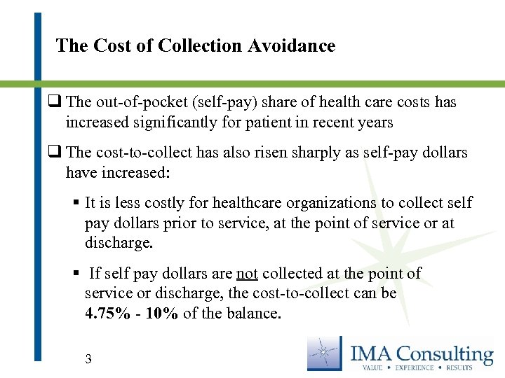 The Cost of Collection Avoidance q The out-of-pocket (self-pay) share of health care costs