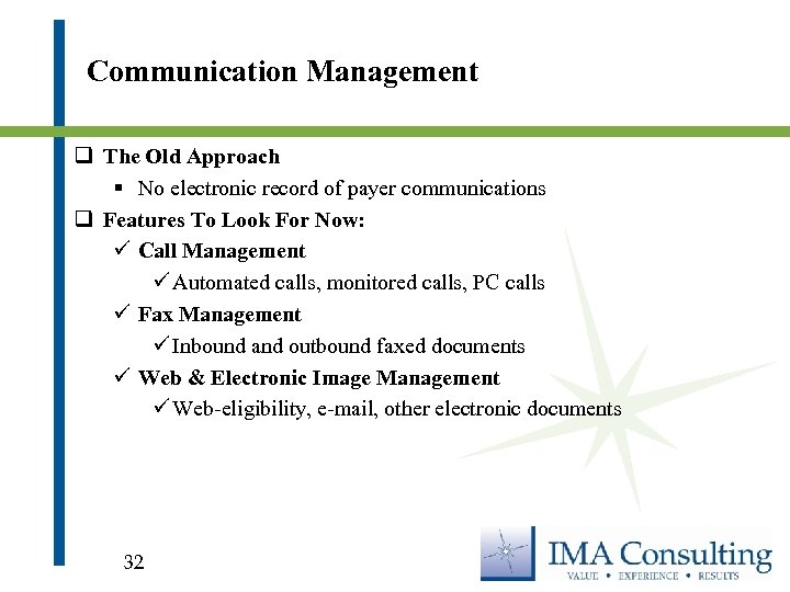 Communication Management q The Old Approach § No electronic record of payer communications q