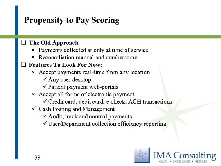 Propensity to Pay Scoring q The Old Approach § Payments collected at only at